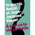 Rollin & Vanier – À part ça la vie est belle