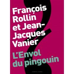 Rollin & Vanier – L'Envol du pingouin